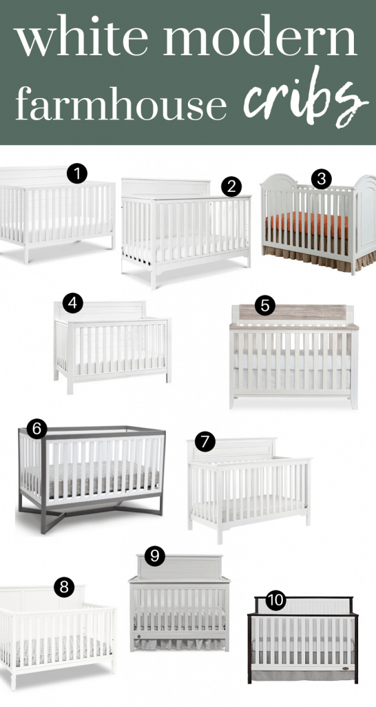 Collage showing 10 different white cribs labeled with numbers with text overlay that says white modern farmhouse cribs