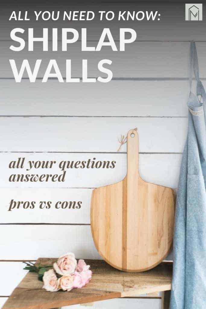 shows shiplap in the background with a wood bench with a wood paddle, roses, and blue apron sitting in front of the shiplap wall with overlay that says all you need to know shiplap walls, all your questions answered, pro vs cons