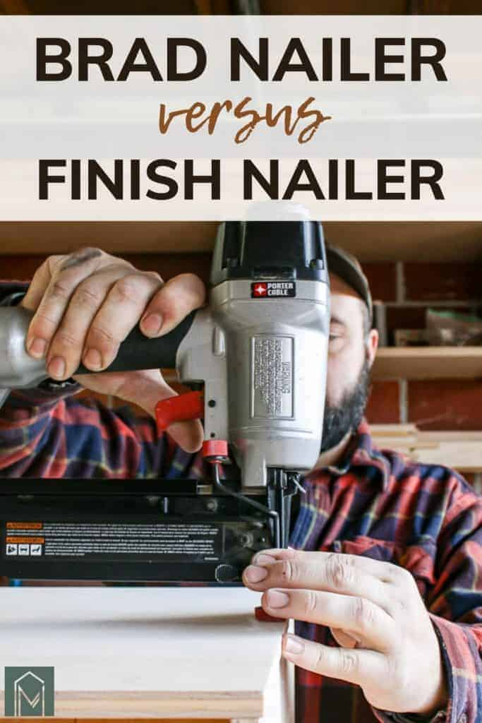 shows a man using a nailer on plywood with overlay text that says brad versus finish nailer