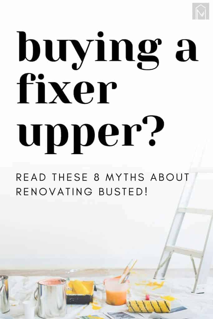 shows a white wall with paint buckets, rollers, and trays next to a ladder with overlay text that says buying a fixer upper? read these 8 myths about renovating busted!