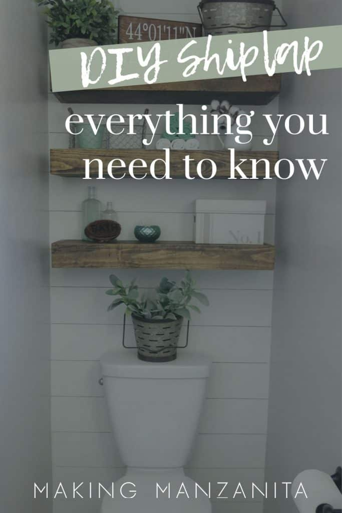shows a farmhouse bathroom with wood shelves and white shiplap walls with overlay text that says DIY Shiplap- Everything You Need to Know
