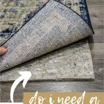 Corner of rug pulled up to show non slip felt rug pad with rubber backing with text overlay that says do i need a rug pad?