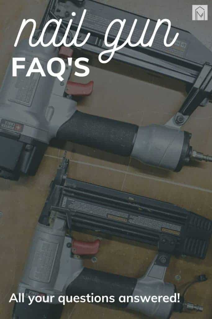shows two different nail guns laying on a table with overlay text that says nail gun FAQs, all your questions answered