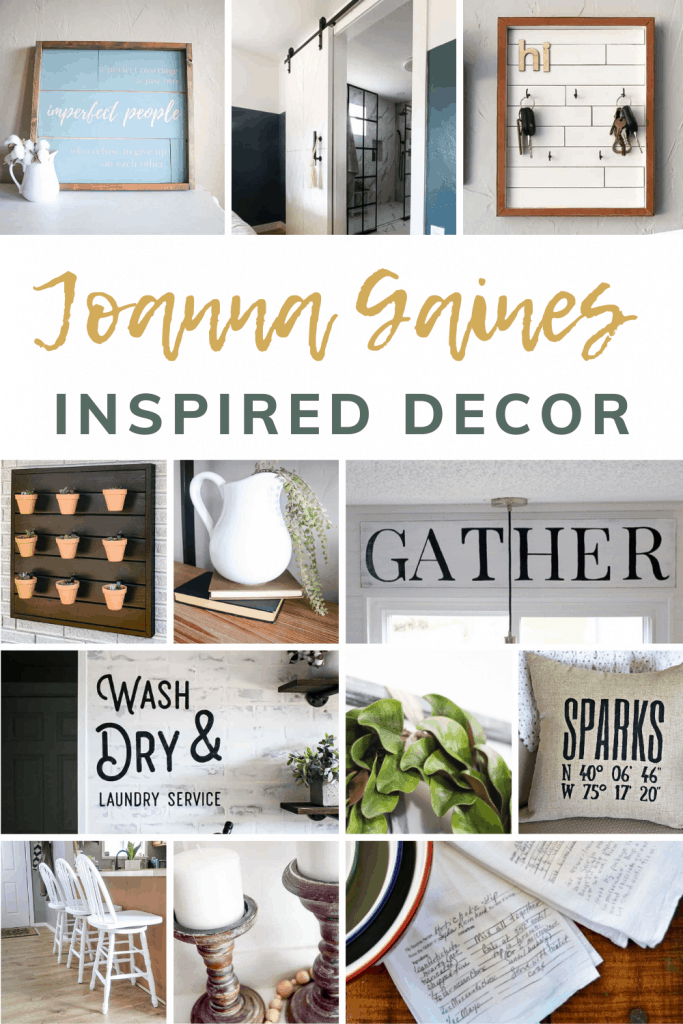 Collage of farmhouse style decor & DIY crafts with text overlay that says Joanna Gaines Inspired Decor