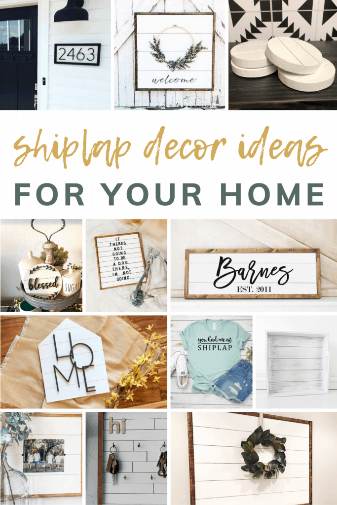 shows various home decor ideas with shiplap with overlay text that says shiplap decor ideas for your home