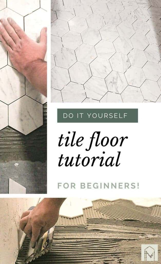 Collage showing three pictures of bathroom tile floor installation with text that says do it yourself tile floor tutorial for beginners!