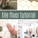 Collage of four pictures showing a man installing white marble hexagon tiles on a bathroom floor with a pretty finished picture showing that after farmhouse style bathroom with text overlay that says tile floor tutorial