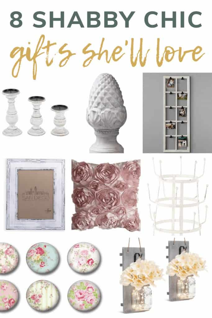 Collage of shabby chic home decor items with text overlay that says 8 shabby chic gifts she'll love