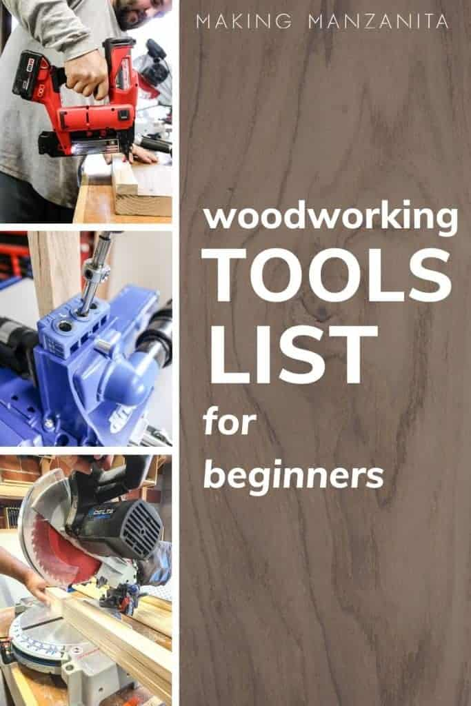 shows 3 different types of woodworking tools like the saw, kreg K5, and nail gun with text to the side that says woodworking tools list for beginners