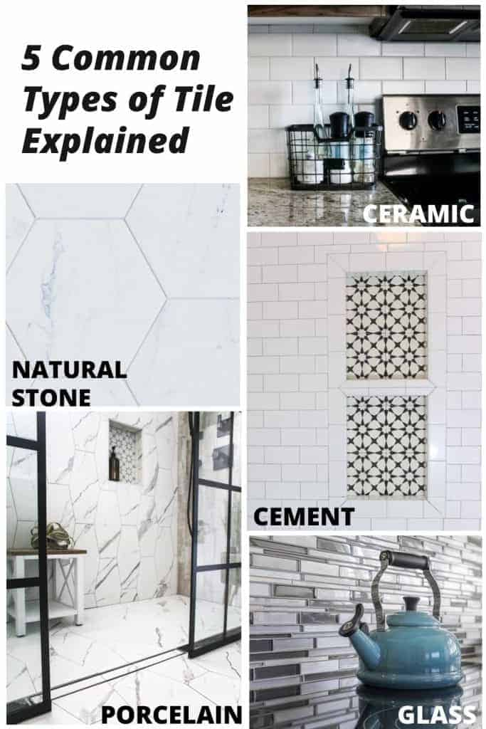 shows the 5 different types of tile used in different places of a home with overlay text that says 5 common types of tile explained. And says ceramic, natural stone, cement, porcelain, and glass