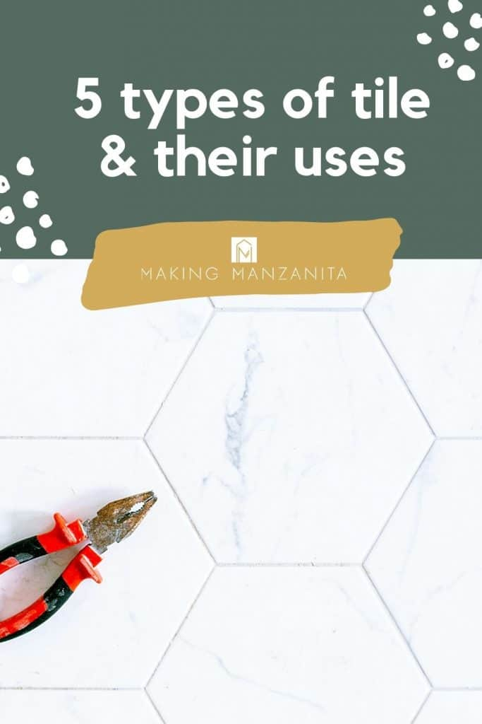 shows hexagonal marble tiles with a pair of pliers laying on them with overlay text that says 5 types of tiles and their uses