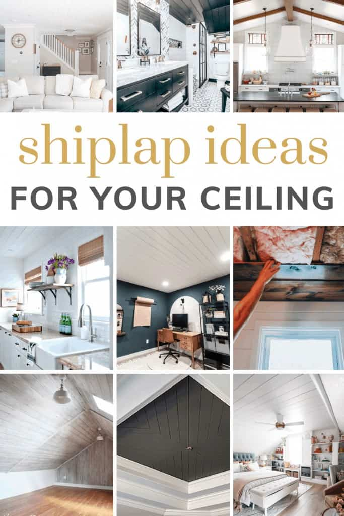 shows 9 different shiplap ceilings with overlay text that says shiplap ideas for your ceiling