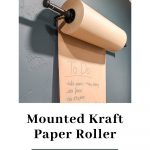 shows a wall mounted paper roller with over lay text that says cheap and easy mounted Kraft paper roller