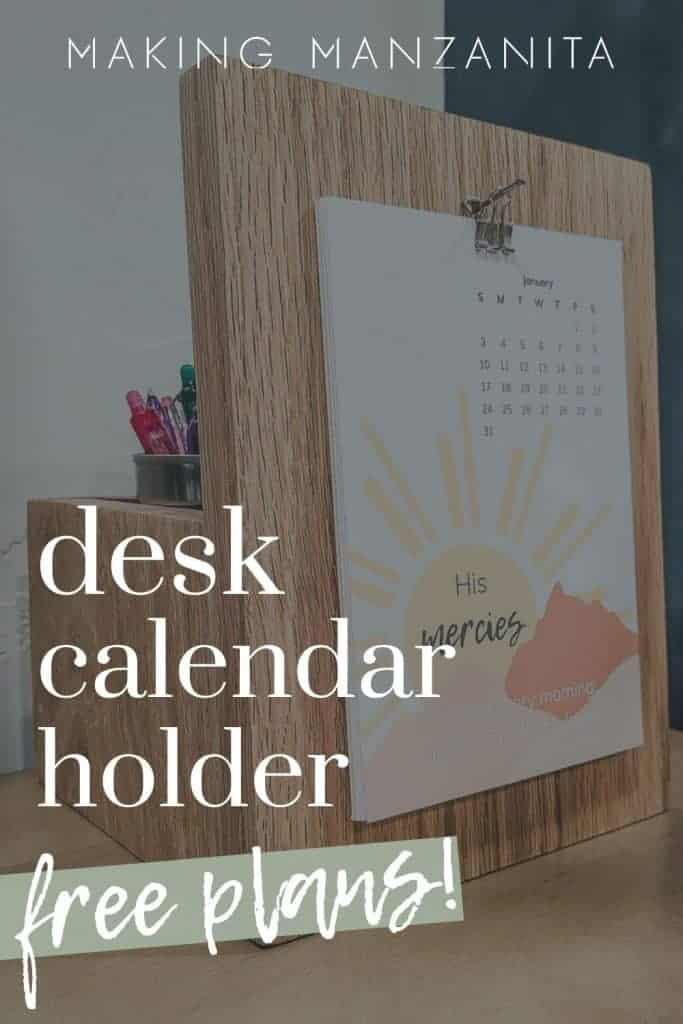 view of the wood desk calendar and pencil holder sitting on a desk with overlay text that says desk calendar; free plans