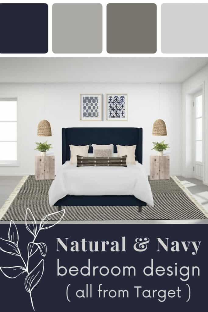Navy blue, tan and gray color schedule with master bedroom rendering with navy blue upholstered bed frame with basket pendant lights, faux fern plants, driftwood nightstands, and shibori wall decor with text overlay that says natural and navy bedroom design (all from target)