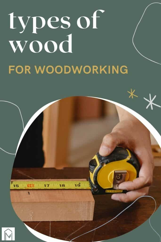 Tape measure on 2x4 with boho abstract graphics around photo with text overlay that says types of wood for woodworking