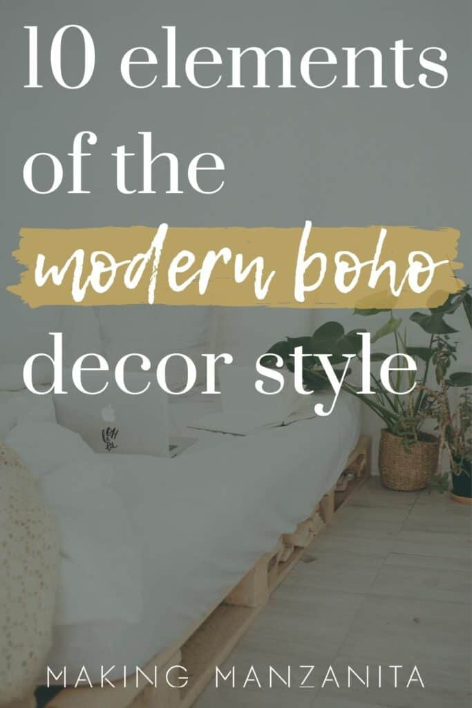 pallet wood platform bed with white bedding and plants next to it with text overlay that says 10 elements of the modern boho style