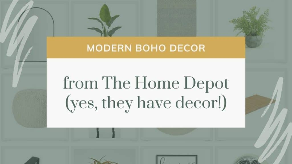 decor items in a grid in background with text overlay that says modern boho decor from The Home Depot (yes they have decor!)