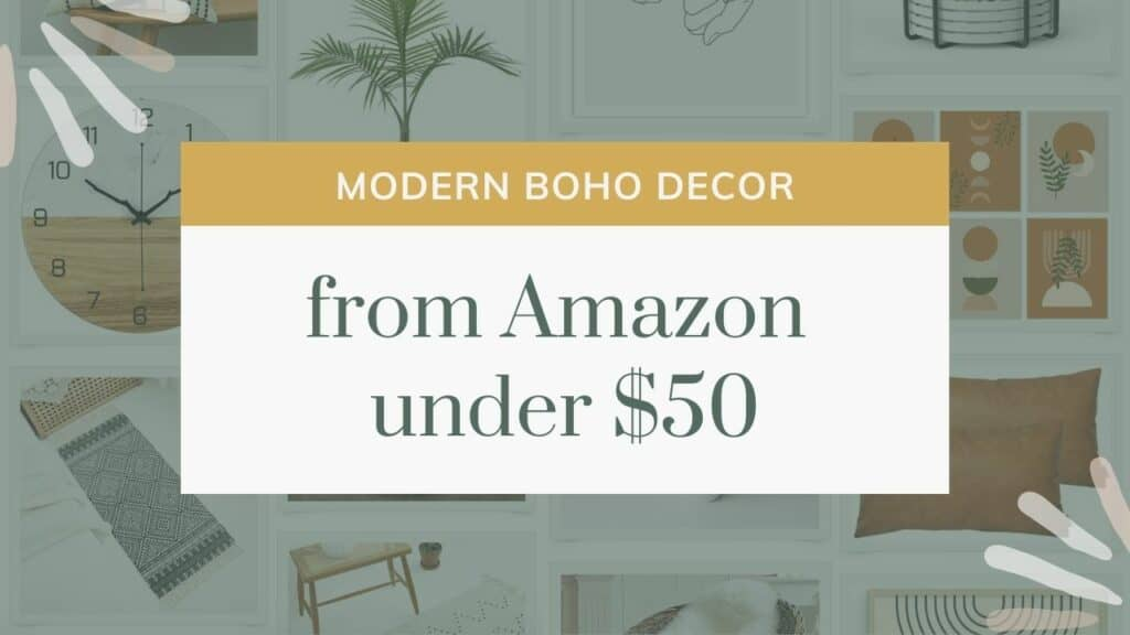 Background grid of home decor products with text overlay that says modern boho decor from amazon under $50