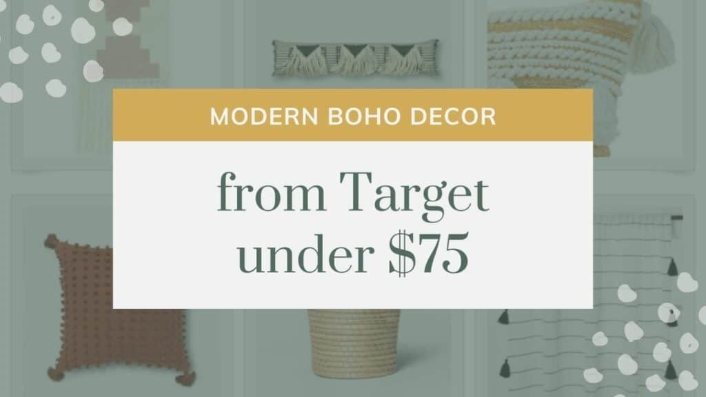 Grid of decor items in background with text overlay that says modern boho decor from target under $75