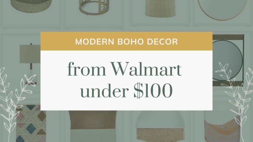 Background shows image grid of decor products with text overlay that says modern boho decor from walmart under $100