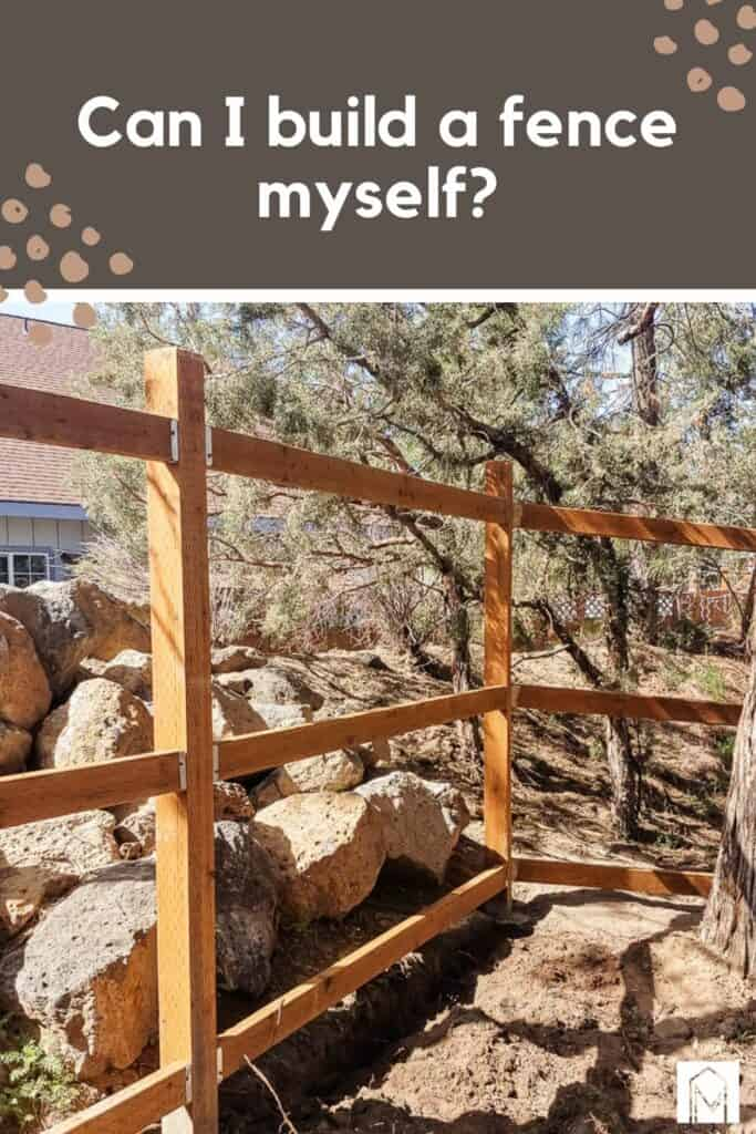 shows the frame work of a fence in a backyard with overlay text that says can I build a fence myself?