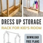Grid of dress up storage rack for kids with 3d sketch of woodworking plans with text overlay that says dress up storage rack for kid's room with button that says download free plans