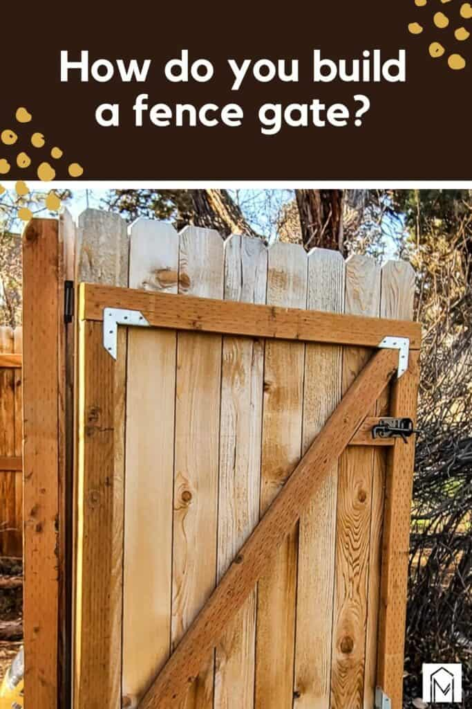 Wooden gate in the backyard with text overlay that says how do you build a fence gate?
