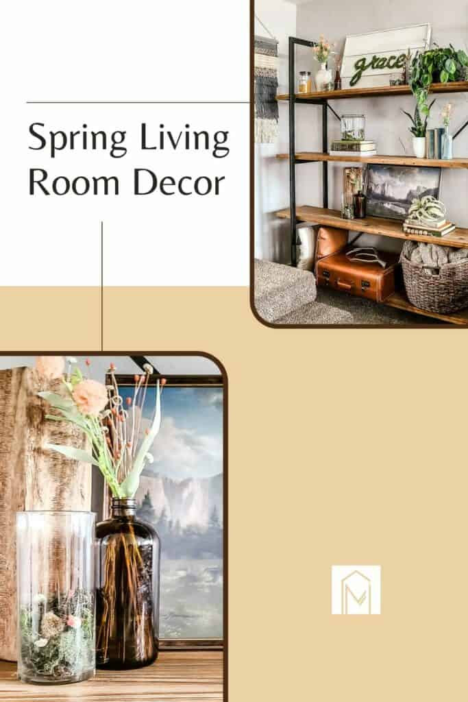 shows various pictures of the shelves with spring decor on it with overlay text that says spring living room decor