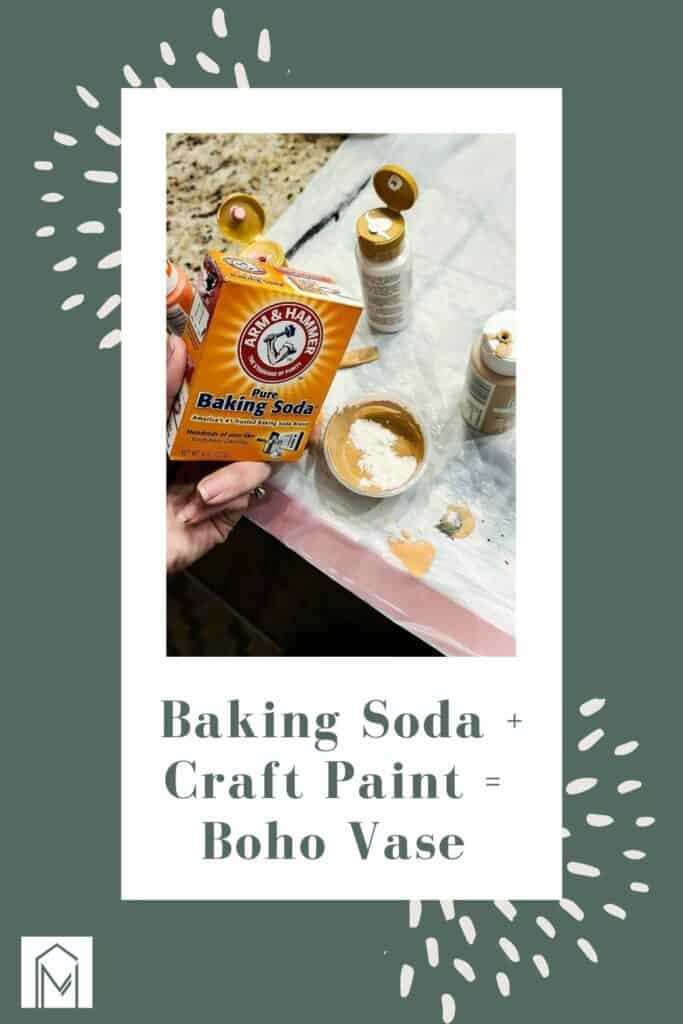 Box of Arm & Hammer baking soda being poured into small cup with craft paint with text overlay that says baking soda + craft paint = boho vase