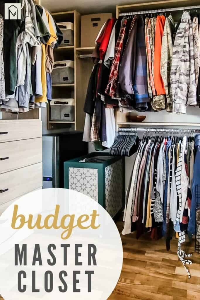 Organized clothes and storage in master closet with text overlay that says budget master closet