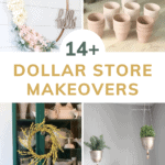 grid of 4 different project ideas with items from dollar tree featuring a hula hoop wreath the flowers, terra cotta pot makeover, spring wreath with yellow flowers and hanging planter with text overlay that says 14+ dollar store makeovers