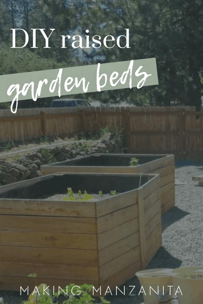 2 DIY cedar raised garden beds in the garden with text overlay that says  DIY raised garden beds and Making Manzanita logo below