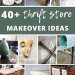 Grid of different thrift store makeover with text overlay that says 40+ thrift store makeover ideas
