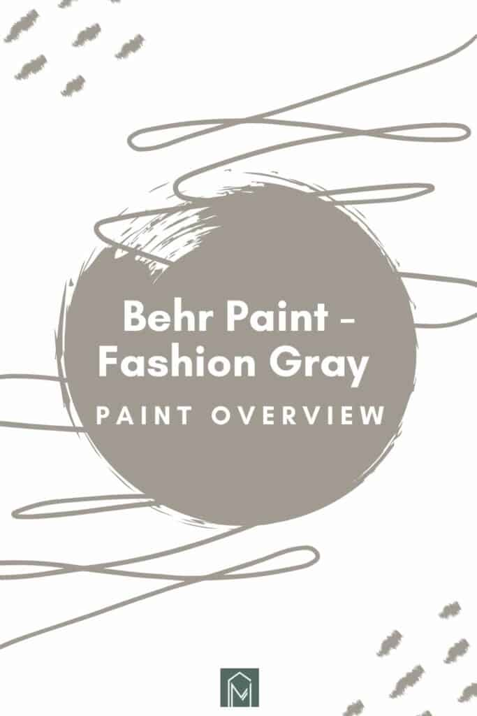 Behr Fashion Gray is a warm neutral gray that is perfect if you're wanting to incorporate gray paint into the walls your home.
