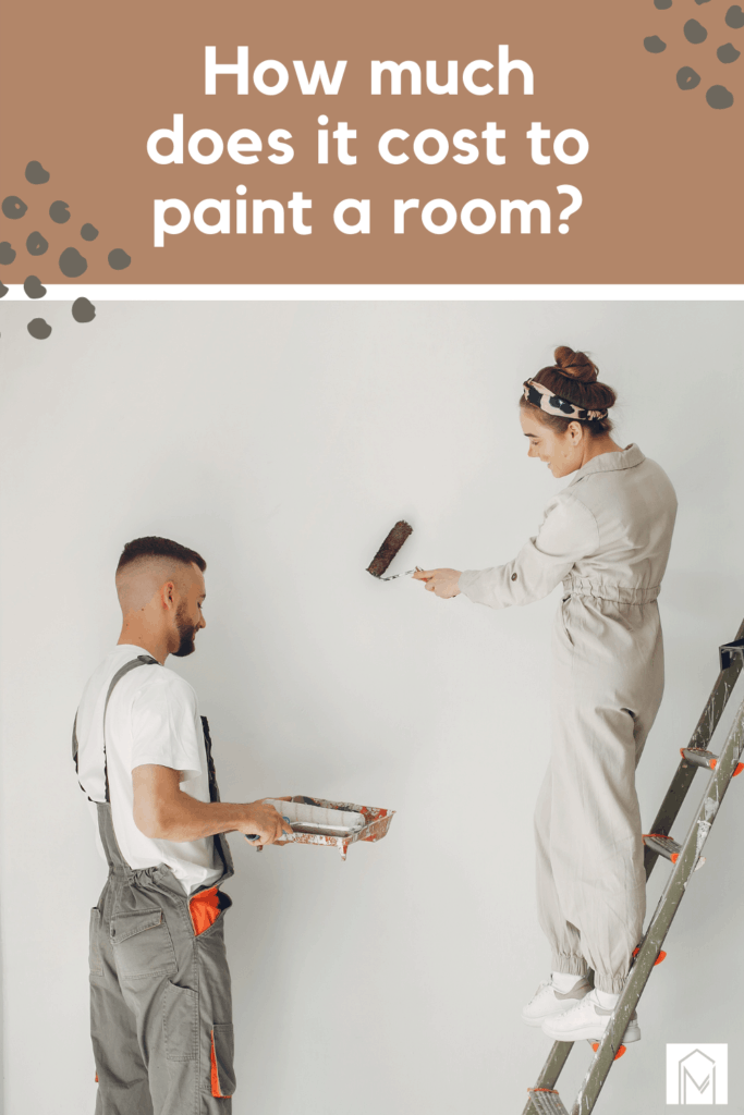 Man in jumpsuit holding roller paint and tray and woman standing on a ladder painting the wall and text overlay that says how much does it cost to paint a room?