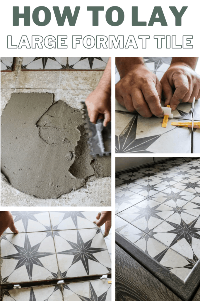 Step by step collage of laying format tiles with text overlay that says how to lay large format tiles