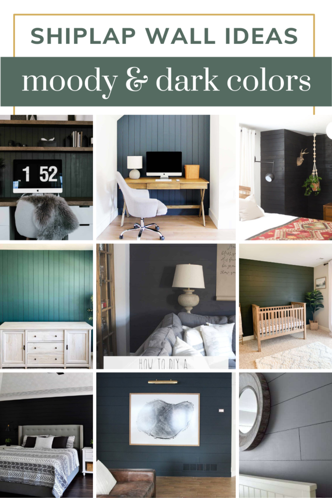 Collage of different rooms with shiplap with text overlay that says Shiplap Wall Ideas moody & dark colors