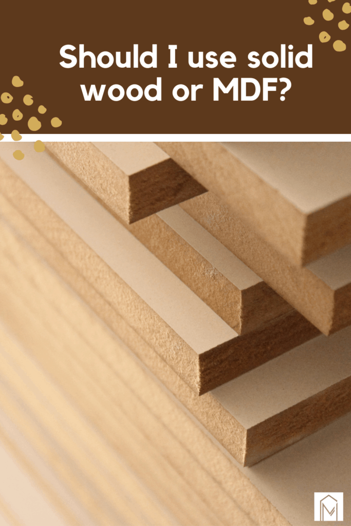 Close up of pile of MDF wood edges with text overlay that says Should I use solid wood or MDF?