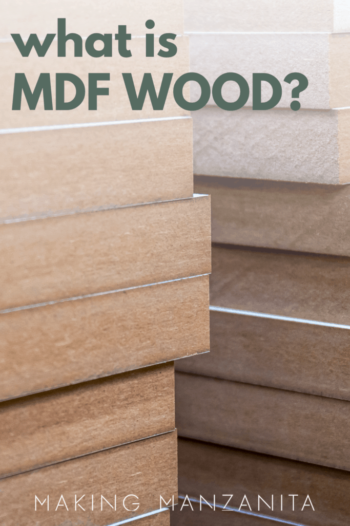 Pile of MDF wood with text overlay that says what is MDF wood and Making Manzanita