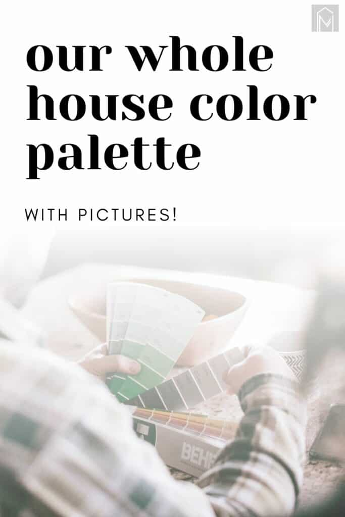 Man choosing from color paint samples with text overlay that says our whole house color palette with pictures
