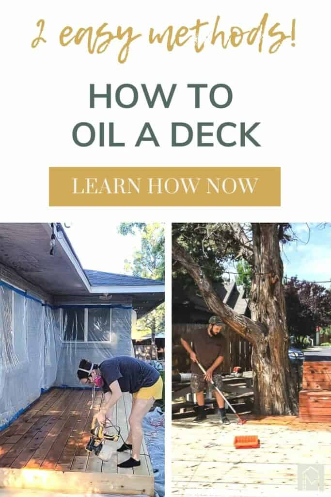 Collage of a woman putting oil on the deck with a device and a man putting oil on the deck applying the oil using a stain brush with text overlay that says 2 easy methods! how to oil a deck learn how now